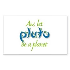 Let Pluto be a planet Rectangle Decal