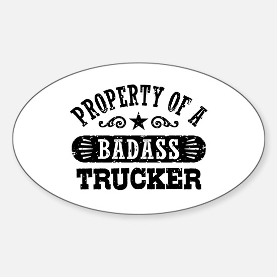Property of a Badass Trucker Sticker (Oval)