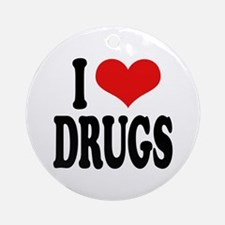 I Love Drugs Ornament (Round)