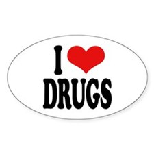 I Love Drugs Oval Decal