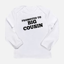 Promoted To Big Cousin Long Sleeve T-Shirt