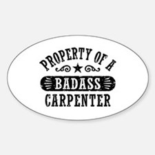 Property of a Badass Carpenter Sticker (Oval)