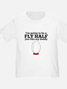 Fly Half Like My Daddy T-Shirt