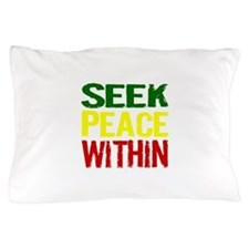 Seek Peace Within Pillow Case