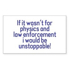I would be unstoppable! Rectangle Bumper Stickers