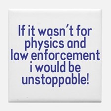 I would be unstoppable! Tile Coaster