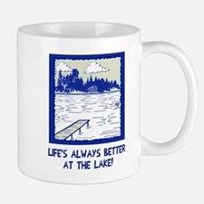 Life is always better at the lake Mug