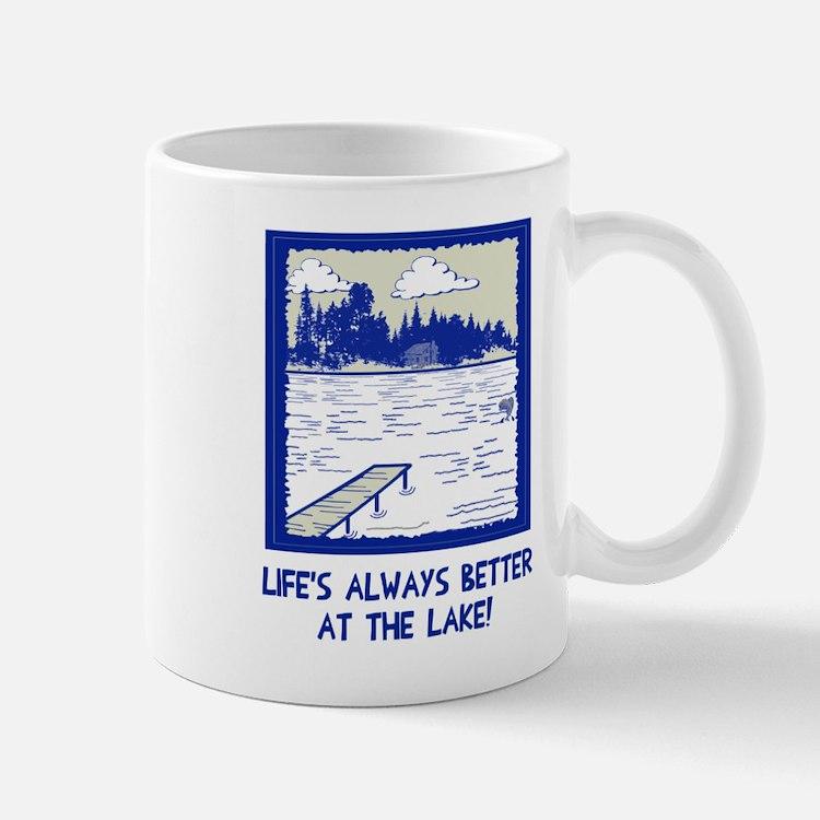 Life is always better at the lake Mug
