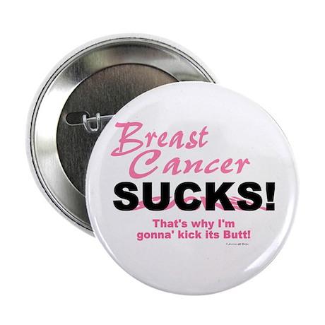Breast Cancer Sucks (Kick Its Butt) Button