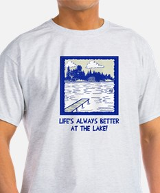 Life is always better at the lake T-Shirt