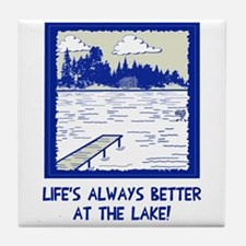 Life is always better at the lake Tile Coaster