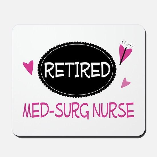 Retired Med-Surg Nurse Mousepad