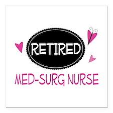 "Retired Med-Surg Nurse Square Car Magnet 3"" x 3"""