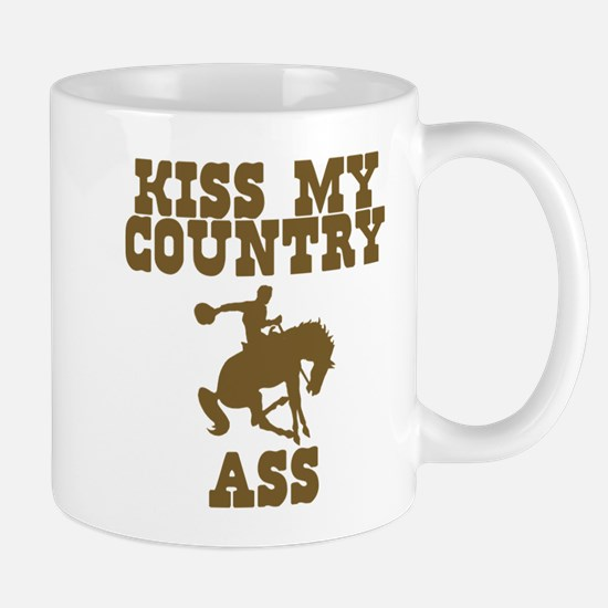 Kiss my country ass Mug