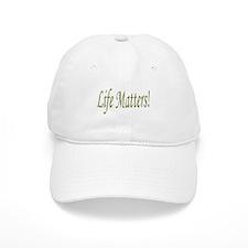 Life Matters! Baseball Baseball Cap