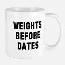 Weights before dates Mug