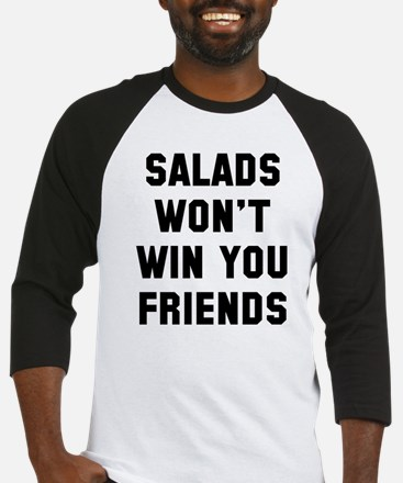 Salads won't win you friends Baseball Jersey