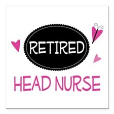 "Retired Head Nurse Square Car Magnet 3"" x 3"""