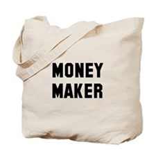 Money Spender Money Maker Tote Bag
