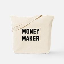 Money Spender Money Maker Tote Bag