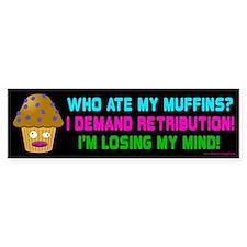 Muffin Retribution Bumper Bumper Sticker