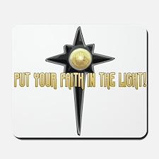 Faith in the Light Mousepad
