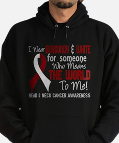 Head Neck Cancer MeansWorldToMe2 Hoodie