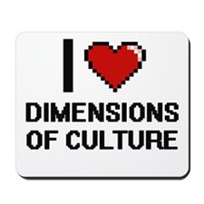 I Love Dimensions Of Culture Mousepad