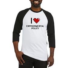 I Love Environmental Policy Baseball Jersey