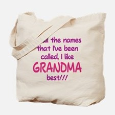 I LIKE BEING CALLED GRANDMA! Tote Bag