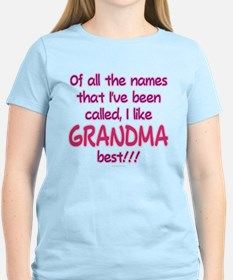 I LIKE BEING CALLED GRANDMA! T-Shirt