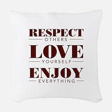Respect Love Enjoy Woven Throw Pillow