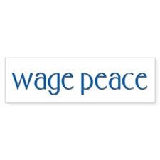 Wage Peace Bumper Bumper Sticker