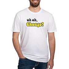 uh oh, Chongo! Shirt