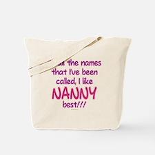 I LIKE BEING CALLED NANNY! Tote Bag