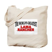 """The World's Greatest Lama Rancher"" Tote Bag"