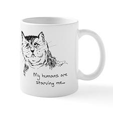 My Humans Are Starving Me... Mug