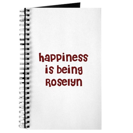 happiness is being Roselyn Journal
