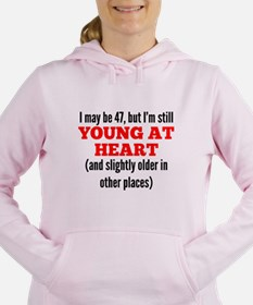 47 Years Old Young At Heart Women's Hooded Sweatsh