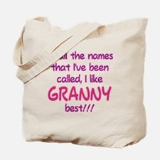 I LIKE BEING CALLED GRANNY! Tote Bag