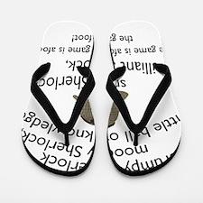 Soft Sherlock Song Flip Flops