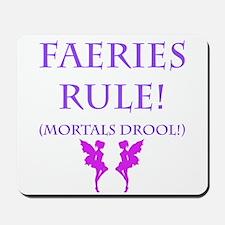 Faeries Rule Mousepad