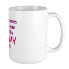 I LIKE BEING CALLED MOMMY! Mug