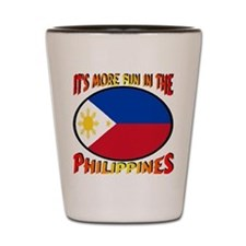 It's More Fun In The Philippines Shot Glass