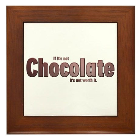 Chocolate is Worth it Framed Tile