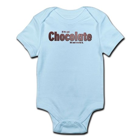 Chocolate is Worth it Infant Bodysuit