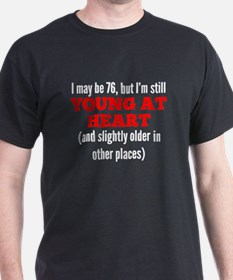 76 Years Old Young At Heart T-Shirt