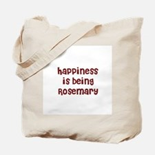 happiness is being Rosemary Tote Bag