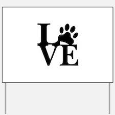 Pet Love and Pride (basic) Yard Sign