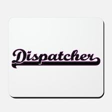 Dispatcher Classic Job Design Mousepad